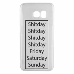 Чехол для Samsung S6 EDGE Shitday friday saturday sunday