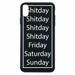 Чехол для iPhone Xs Max Shitday friday saturday sunday