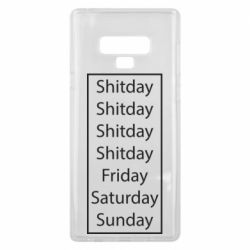 Чехол для Samsung Note 9 Shitday friday saturday sunday