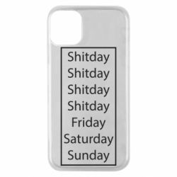 Чехол для iPhone 11 Pro Shitday friday saturday sunday