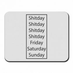Коврик для мыши Shitday friday saturday sunday