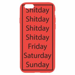 Чехол для iPhone 6/6S Shitday friday saturday sunday