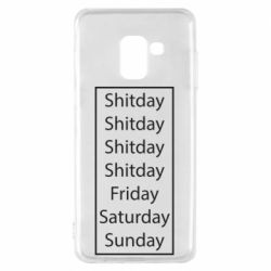 Чехол для Samsung A8 2018 Shitday friday saturday sunday