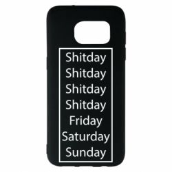 Чехол для Samsung S7 EDGE Shitday friday saturday sunday