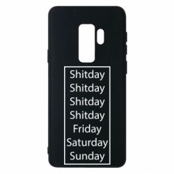 Чехол для Samsung S9+ Shitday friday saturday sunday