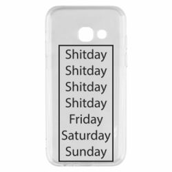 Чехол для Samsung A3 2017 Shitday friday saturday sunday