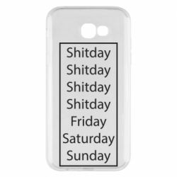 Чехол для Samsung A7 2017 Shitday friday saturday sunday