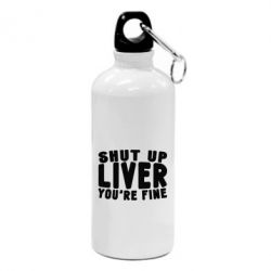 Купить Фляга Shut up liver you're fine, FatLine