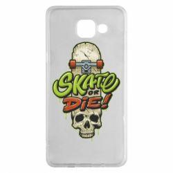 Чохол для Samsung A5 2016 Skate or die skull