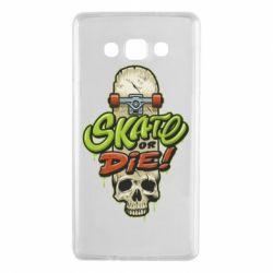 Чохол для Samsung A7 2015 Skate or die skull