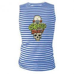 Майка-тільняшка Skate or die skull