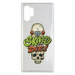 Чохол для Samsung Note 10 Plus Skate or die skull