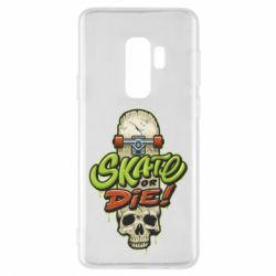 Чохол для Samsung S9+ Skate or die skull
