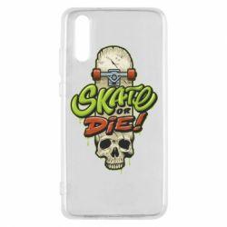 Чохол для Huawei P20 Skate or die skull - FatLine