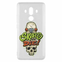 Чохол для Huawei Mate 10 Pro Skate or die skull - FatLine