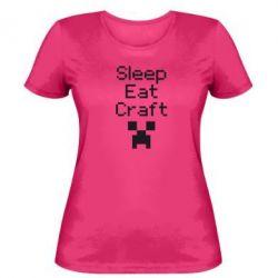 Женская футболка Sleep,eat, craft - FatLine