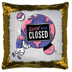 Подушка-хамелеон Sorry we're closed