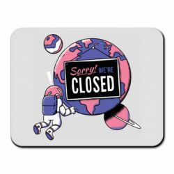 Килимок для миші Sorry we're closed