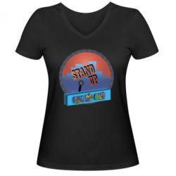 Женская футболка с V-образным вырезом Stand up, speak out