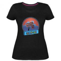 Женская стрейчевая футболка Stand up, speak out