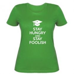 Женская футболка STAY HUNGRY and STAY FOOLISH - FatLine
