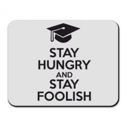 Коврик для мыши STAY HUNGRY and STAY FOOLISH - FatLine