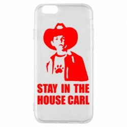 Чехол для iPhone 6 Stay in the house Carl
