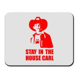 Коврик для мыши Stay in the house Carl - FatLine
