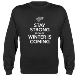 Реглан (свитшот) Stay strong because winter is coming