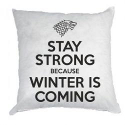 Купить Подушка Stay strong because winter is coming, FatLine