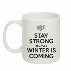 Кружка 320ml Stay strong because winter is coming