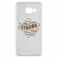 Чохол для Samsung A3 2016 Stay strong forever