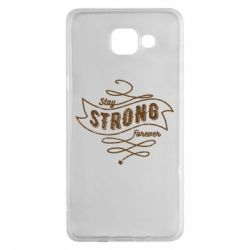 Чохол для Samsung A5 2016 Stay strong forever