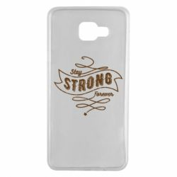 Чохол для Samsung A7 2016 Stay strong forever