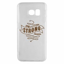 Чохол для Samsung S6 EDGE Stay strong forever
