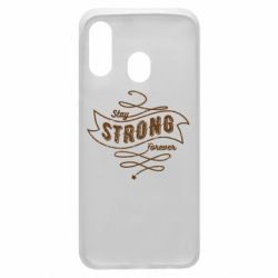 Чохол для Samsung A40 Stay strong forever