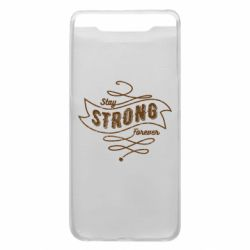 Чохол для Samsung A80 Stay strong forever