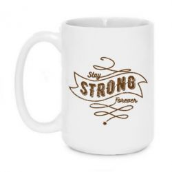Кружка 420ml Stay strong forever
