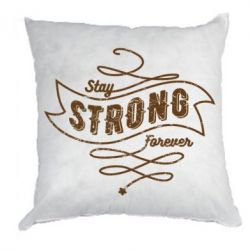 Подушка Stay strong forever