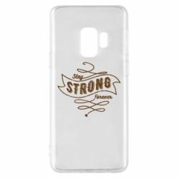 Чохол для Samsung S9 Stay strong forever