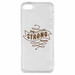 Чохол для iphone 5/5S/SE Stay strong forever