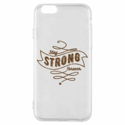 Чохол для iPhone 6/6S Stay strong forever