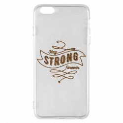 Чохол для iPhone 6 Plus/6S Plus Stay strong forever