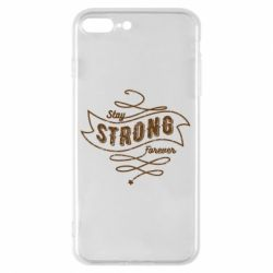 Чохол для iPhone 8 Plus Stay strong forever