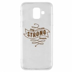 Чохол для Samsung A6 2018 Stay strong forever