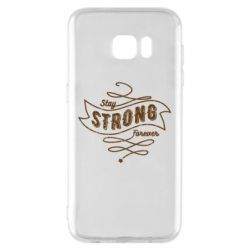 Чохол для Samsung S7 EDGE Stay strong forever