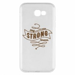 Чохол для Samsung A7 2017 Stay strong forever