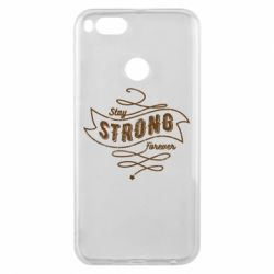 Чохол для Xiaomi Mi A1 Stay strong forever