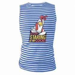 Майка-тельняшка Stop  Staring  at My cock