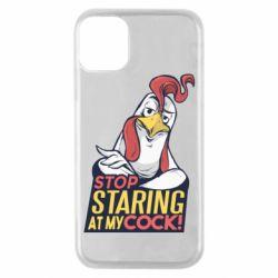 Чехол для iPhone 11 Pro Stop  Staring  at My cock